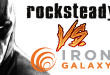 RocksteadyVSIronGalaxy